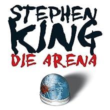 Die Arena: Under the Dome (       ungekürzt) von Stephen King Gesprochen von: David Nathan