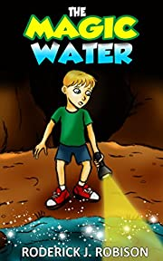 The Magic Water (chapter books for kids age 8-12)