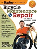 Bicycling Magazine's Complete Guide to Bicycle Maintenance and Repair: For Road and Mountain Bikes [BICYCLING MAGAZINES COMP GT BI]