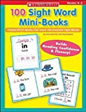 100 Sight Word Mini-Books: Instant Fill-in Mini-Books That Teach 100 Essential Sight Words (Teaching Resources)