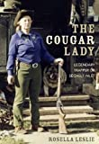 img - for The Cougar Lady: Legendary Trapper of Sechelt Inlet by Rosella Leslie (2014-08-22) book / textbook / text book