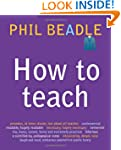 How to Teach: The ultimate (and ultim...