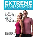 Extreme Transformation: Lifelong Weight Loss in 21 Days Audiobook by Chris Powell, Heidi Powell Narrated by Chris Powell, Heidi Powell