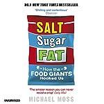 Salt, Sugar, Fat: How the Food Giants Hooked Us   Michael Moss