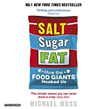 Salt, Sugar, Fat: How the Food Giants Hooked Us (       UNABRIDGED) by Michael Moss Narrated by Scott Brick
