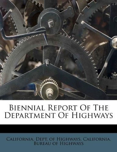 Biennial Report Of The Department Of Highways