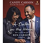 A Doctor in the House: My Life with Ben Carson | Candy Carson