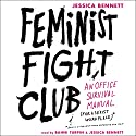 Feminist Fight Club: An Office Survival Manual for a Sexist Workplace Hörbuch von Jessica Bennett Gesprochen von: Jessica Bennett, Bahni Turpin