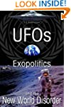 UFO's Exopolitics and the New World D...