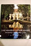 img - for Las Abadias Cistercienses (Arte y Arquitectura) (Spanish Edition) book / textbook / text book