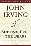 Setting Free the Bears (Ballantine Reader's Circle) (0345417984) by Irving, John