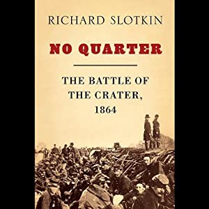 No Quarter: The Battle of the Crater, 1864 | [Richard Slotkin]