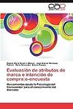 img - for Evaluaci n de atributos de marca e intenci n de compra:e-encuesta: Herramientas desde la Psicolog a del Consumidor para el conocimiento del mercado (Spanish Edition) book / textbook / text book
