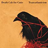 Transatlanticismby Death Cab for Cutie