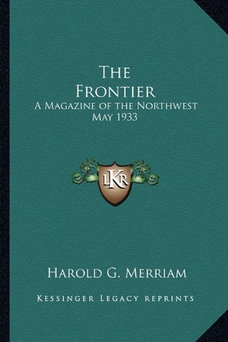 The Frontier: A Magazine of the Northwest May 1933