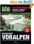 BIKE Guide Bayerische Voralpen: 30 To...