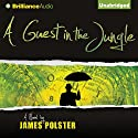A Guest in the Jungle Audiobook by James Polster Narrated by David Doersch