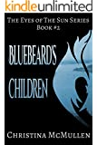 Bluebeard's Children (The Eyes of The Sun Series Book 2)