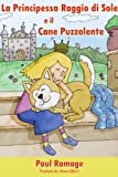 La Principessa Raggio di Sole e il Cane Puzzolente (Libro Illustrato per Bambini)