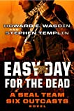 img - for Easy Day for the Dead: A SEAL Team Six Outcasts Novel (Seal Team Six: Outcasts) book / textbook / text book