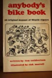 Anybody's Bike Book; an Original Manual of Bicycle Repairs
