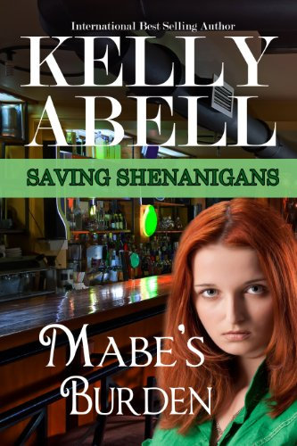 Kelly Abell - Mabe's Burden (Saving Shenanigans Book 1)