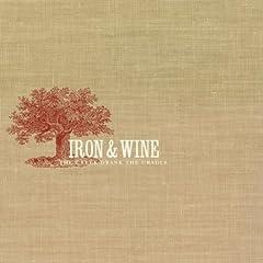 The Creek Drank the Cradle: Iron & Wine