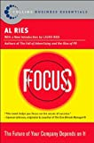 Focus: The Future of Your Company Depends on It (0060799900) by Ries, Al