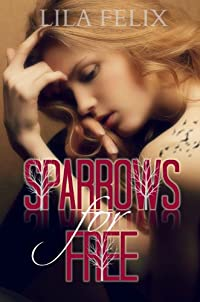 Sparrows For Free by Lila Felix ebook deal
