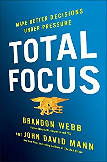 Book Cover: Total Focus: Make Better Decisions Under Pressure