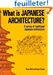 What Is Japanese Architecture?: A Sur...