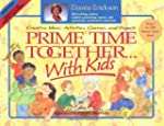 Prime Time Together-- With Kids: Crea...