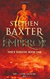 Stephen Baxter Emperor (GOLLANCZ S.F.)