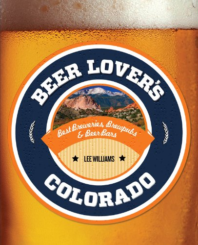 Beer Lover's Colorado (Beer Lovers Series)