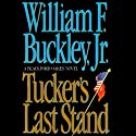 Tucker's Last Stand Audiobook by William F. Buckley Narrated by Christopher Hurt