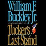 Tucker's Last Stand | William F. Buckley