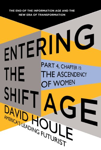 David Houle - The Ascendency of Women (Entering the Shift Age, eBook 5)