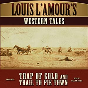 'Trap of Gold' and 'Trail to Pie Town': Louis L'Amour's Western Tales | [Louis L'Amour]