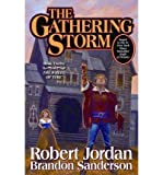 Robert Jordan The Gathering Storm (Wheel of Time (Tor Hardcover) #12) Jordan, Robert ( Author ) Oct-27-2009 Hardcover