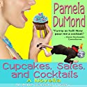 Cupcakes, Sales, and Cocktails (A Romantic, Comedic Annie Graceland Mystery) (       UNABRIDGED) by Pamela DuMond Narrated by Kelly Self