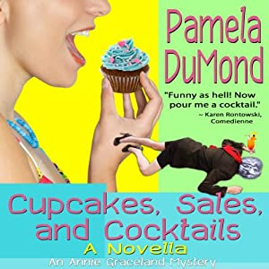 Cupcakes, Sales, and Cocktails (A Romantic, Comedic Annie Graceland Mystery) | [Pamela DuMond]