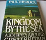 The Kingdom by the Sea: A Journey Aro...
