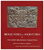 img - for Bronze Vessels of Ancient China in the Avery Brundage Collection book / textbook / text book
