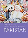 img - for Hanging Fire: Contemporary Art from Pakistan (Asia Society) book / textbook / text book
