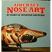 Airplane Nose Art: Over 350 Paintings on Aircraft