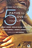 5 Paths to the Love of Your Life: Defining Your Dating Style (1576837092) by Lauren F. Winner