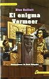 El Enigma Vermeer / Chasing Vermeer (Spanish Edition) (8498382653) by Balliett, Blue