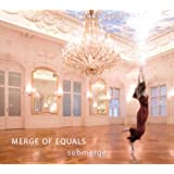 "Submergevon ""Merge of Equals"""