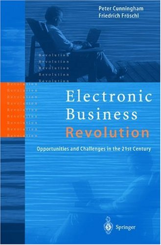 Electronic Business Revolution, Peter Cunningham, Friedrich Fröschl, Froeschl