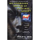 Do Androids Dream of Electric Sheep? ~ Philip K. Dick